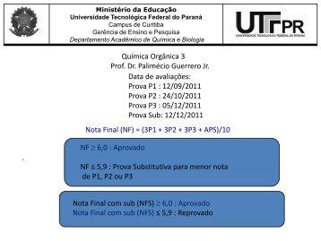Química Orgânica 3 Prof. Dr. Palimécio Guerrero Jr. Data ... - UTFPR
