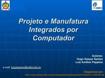 Projeto e Manufatura Integrados por Computador - UTFPR