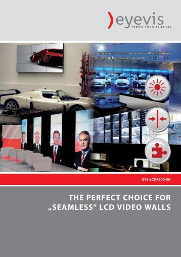 "the perfect choice for ""seamless"" lcd video walls - Eyevis GmbH"