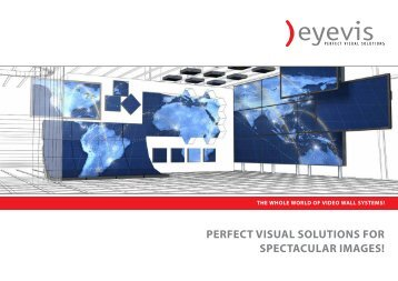 perfect visual solutions for spectacular images! - Eyevis GmbH