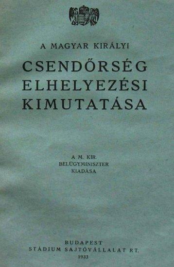 CSENDŐRSÉG ELHELYEZÉSI KIMUTATÁSA - Magyar Királyi ...
