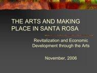 THE ARTS AND MAKING PLACE IN SANTA ROSA - City of Santa ...
