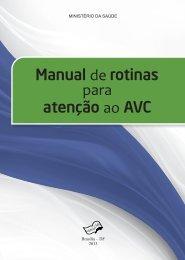 Manual Rotinas Atencao AVC.pdf - BVS Ministério da Saúde