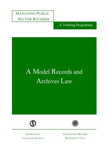 A MODEL RECORDS AND ARCHIVES LAW - International Records ...