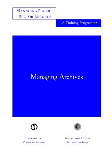 Managing Archives - International Records Management Trust