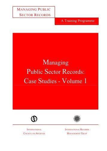Managing Public Sector Records: Case Studies - Volume 1
