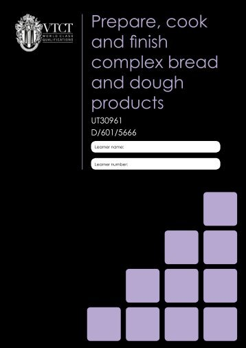 Prepare, cook and finish complex bread and ... - Download - VTCT