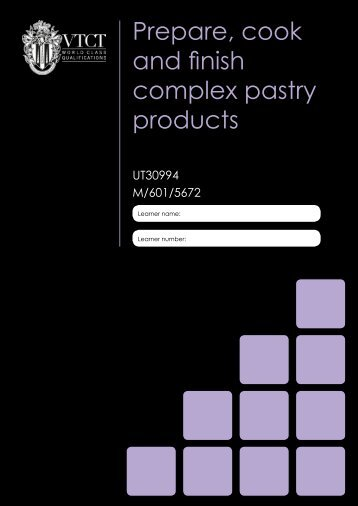Prepare, cook and finish complex pastry products - VTCT