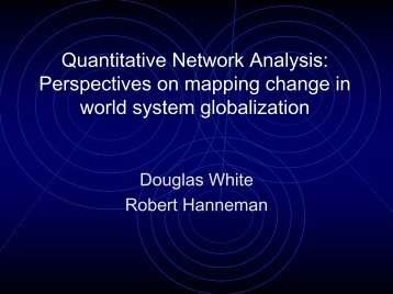Quantitative Network Analysis: Perspectives on mapping change in ...