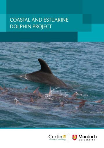COASTAL AND ESTUARINE DOLPHIN PROJECT - Curtin University