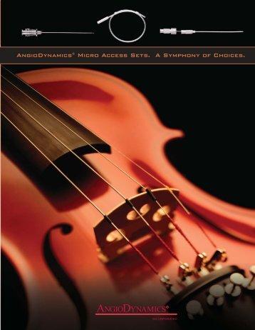 Angiodynamics® Micro Access Sets. A Symphony of Choices.