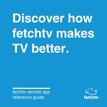 Remote App Reference Guide - Fetch TV