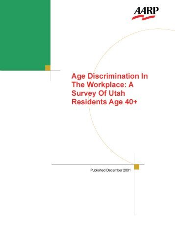 Age Discrimination In The Workplace: A 2001 Survey of Utah - Aarp