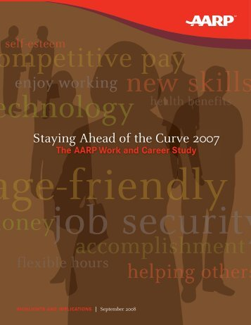 Staying Ahead of the Curve 2007: The AARP Work and Career Study