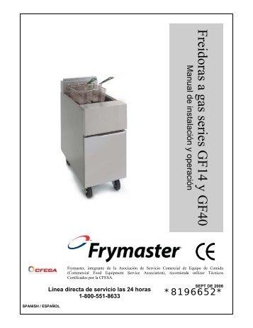 FREIDORAS A GAS SERIES GF14 y GF40 CAPÍTULO 1 - Frymaster