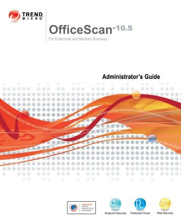 OfficeScan 10.5 Administrator's Guide - Online Help Home - Trend ...
