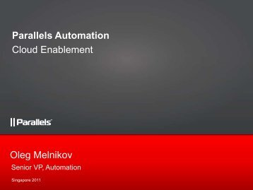 Oleg Melnikov Parallels Automation Cloud Enablement