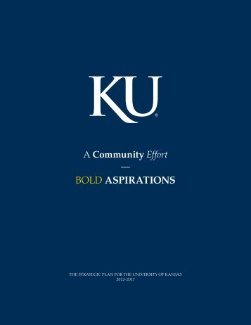 bOLd ASPIRATIONS - The University of Kansas
