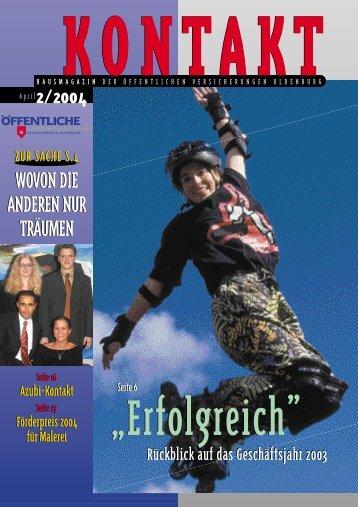 Kontakt 2/04 - Öffentliche Versicherungen Oldenburg