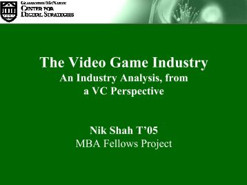 The Video Game Industry - Center for Digital Strategies