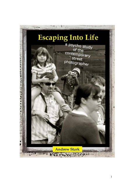 Escaping Into Life A Psycho Study Of The Contemporary Street
