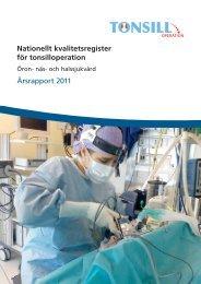 Årsrapport 2011 - Nationellt Kvalitetsregister för Öron-, Näs- och ...