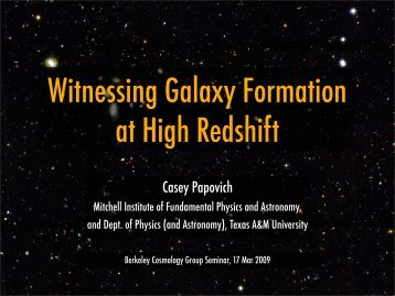 Witnessing the Formation of Galaxies at High Redshift - Berkeley ...
