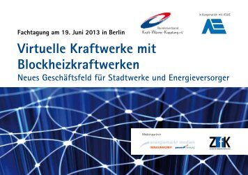 Virtuelle Kraftwerke mit Blockheizkraftwerken - Der B.KWK