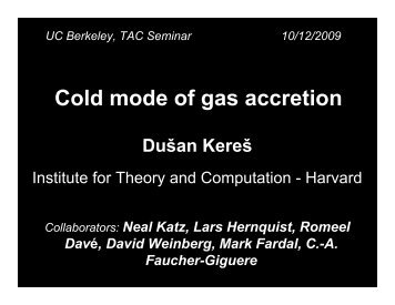 Cold mode of gas accretion - Berkeley Cosmology Group