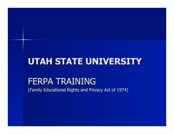 FERPA Training - USU Department of IT - Utah State University