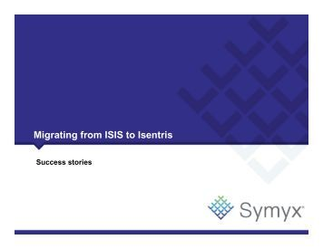 Migrating from ISIS to Isentris - Accelrys