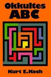 Okkultes ABC - Bibel- und Schriftenmission Dr. Kurt E. Koch eV