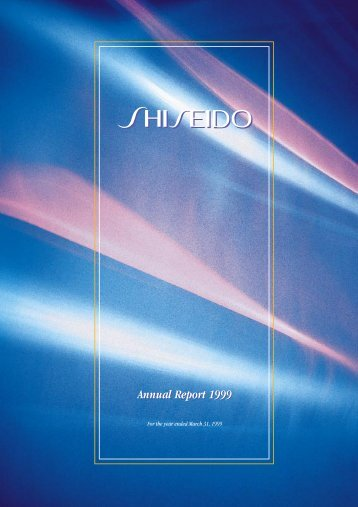Annual Report 1999 [ PDF:672KB ] - Shiseido group website