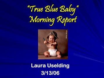 ?True Blue Baby? Morning Report