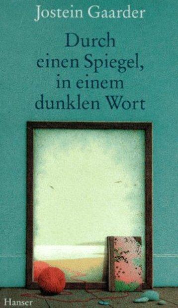 Romane/Gaarder, Jostein - Durch einen Spiegel, in .pdf