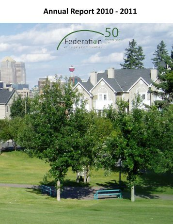 Annual Report 2010 - 2011 - The Federation of Calgary Communities