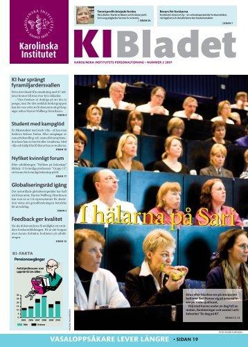 KI Bladet nr 2, 2007 (Pdf-fil, 4 Mb) - Karolinska Institutet
