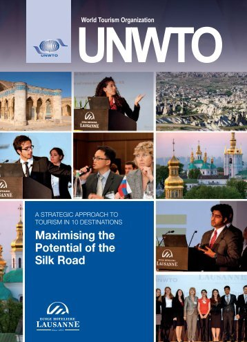Maximising the Potential of the Silk Road - World Tourism ...