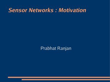 Sensor Networks : Motivation - DAIICT Intranet