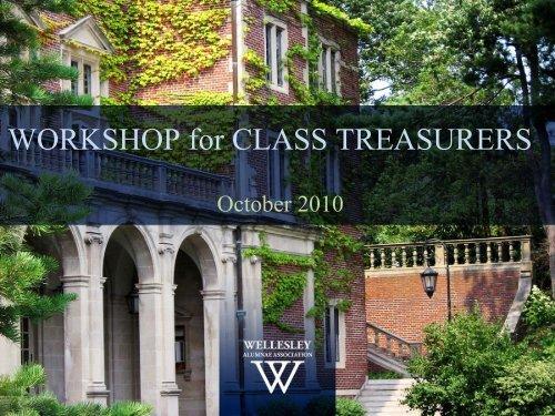 WORKSHOP for CLASS TREASURERS - Wellesley College
