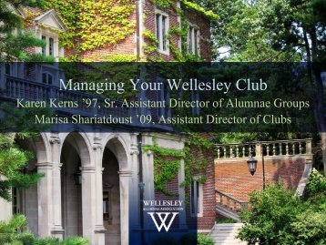 Managing Your Wellesley Club - Wellesley College