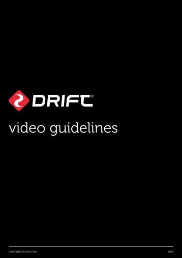 video guidelines - Drift Innovation