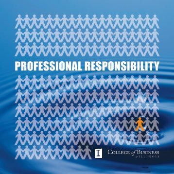 PROFESSIONAL RESPONSIBILITY - College of Business at Illinois