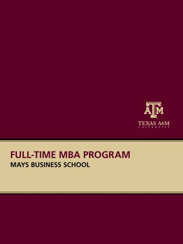 full[time mba program - Mays Business School - Texas A&M University
