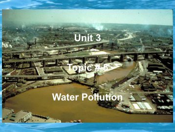 Unit 3 Topic # 5 Water Pollution - schs