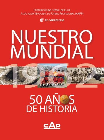 Libro Nuestro mundial: 50 años de historia - Emol.com