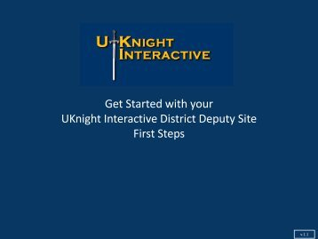 Get Started with your UKnight Interactive District Deputy Site First ...