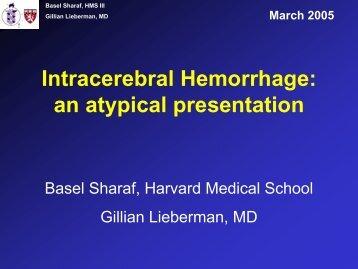 Intracerebral Hemorrhage: an atypical presentation