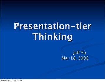 Presentation-tier Thinking