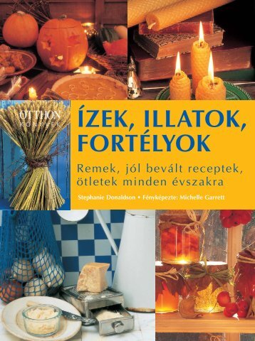 ÍZEK, ILLATOK, FORTÉLYOK - Polc.hu